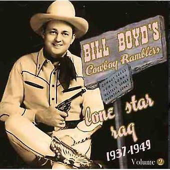 Boyd, Bill vaquero Ramblers - Boyd, Bill vaquero Ramblers: Vol. 2-Lone Star trapo: 1937-49 importar de Estados Unidos [CD]