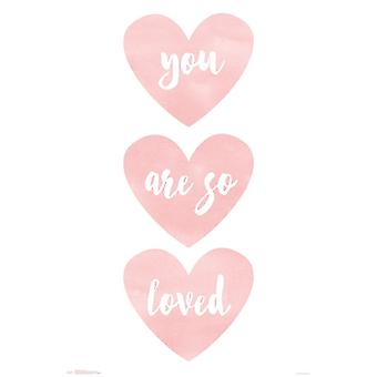 You Are So Loved Poster Print