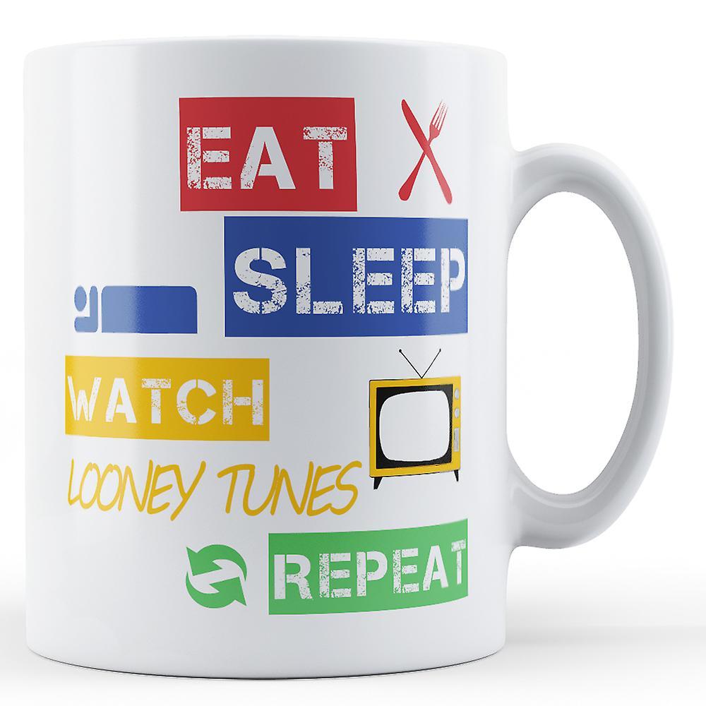 Eat, Sleep, Watch Looney Tunes, Repeat Printed Mug