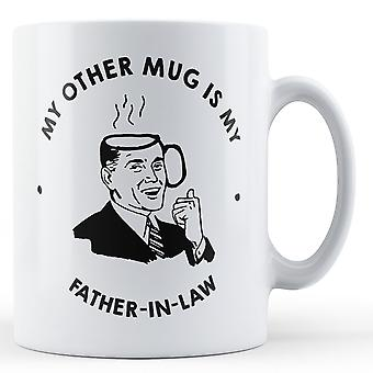My Other Mug Is My Father-in-Law - Printed Mug
