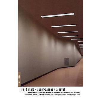 Super Cannes door J. G. Ballard - 9780312306090 boek