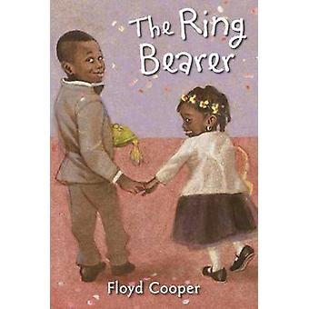 The Ring Bearer by Floyd Cooper - 9780399167409 Book