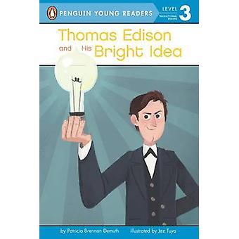 Thomas Edison and His Bright Idea by Patricia Brennan Demuth - Jez Tu