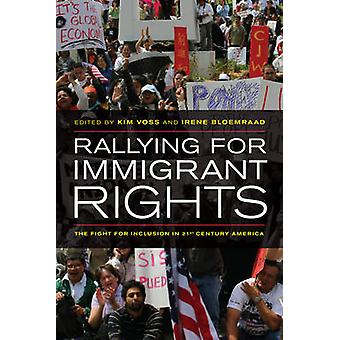 Rallying for Immigrant Rights - The Fight for Inclusion in 21st Centur