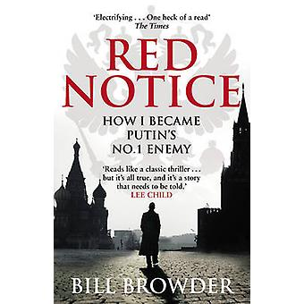 Red Notice - How I Became Putin's No. 1 Enemy by Bill Browder - 978055