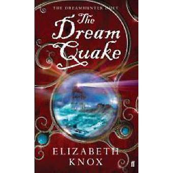 The Dream Quake (Main) by Elizabeth Knox - 9780571224586 Book