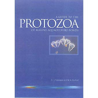 A Guide to Protozoa of Marine Aquaculture Ponds by David J. Patterson