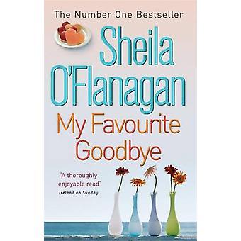 My Favourite Goodbye by Sheila O'Flanagan - 9780755329977 Book