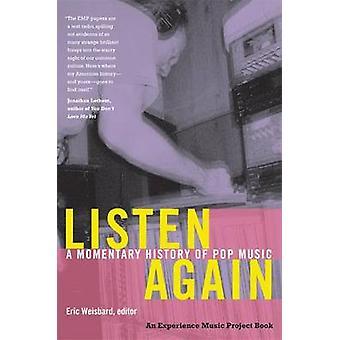 Écoutez de nouveau - une histoire momentanée de la musique Pop par Eric Weisbard - 978