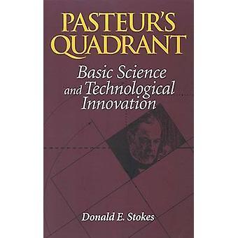 Pasteurs kvadrant - grundläggande vetenskap och teknisk Innovation av Don