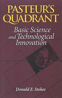 Pasteur's Quadrant - Basic Science and Technological Innovation by Don