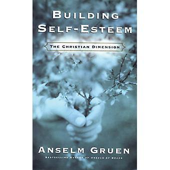 Byggnaden självkänsla - Christian dimensionen av Anselm Gruen - John