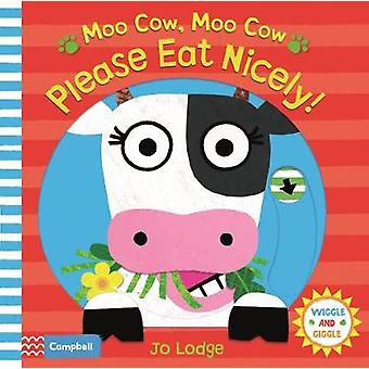 Moo Cow - Moo Cow - Please Eat Nicely! by Jo Lodge - 9781509842759 Bo