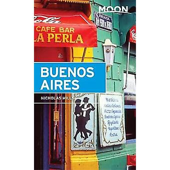 Moon Buenos Aires by Nicholas Mills - 9781631212857 Book