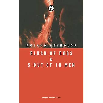 Röte der Hunde & 5 von 10 Männern durch Roland James Reynolds - 9781783198