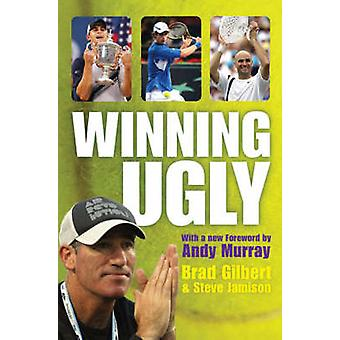 Winning Ugly (Re-issue) by Brad Gilbert - Steve Jamison - 97818473905