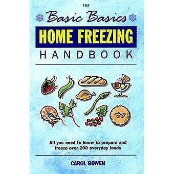 The Basic Basics Home Freezing Handbook by Carol Bowen - 978189869762