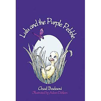 Lulu and the Purple Pebble by Chad Badaoui - Adam Oehlers - 978192159