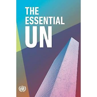 The Essential UN by United Nations Department of Public Information -