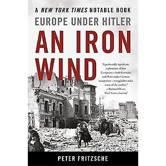Ein Eisen-Wind - Europa unter Hitler von Peter Fritzsche - 9781541698826