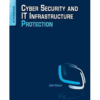 Cyber Security and IT Infrastructure Protection by John R. Vacca - 97
