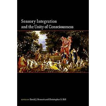 Sensory Integration and the Unity of Consciousness by David Bennett -