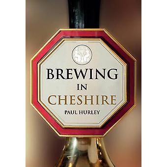 Brygning i Cheshire ved Paul Hurley - 9781445656748 bog