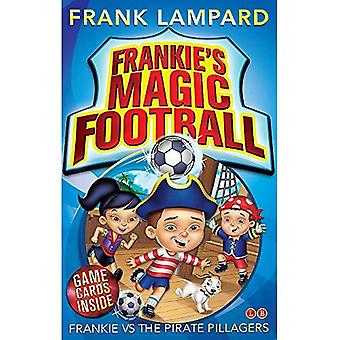 Frankie Magic Football: Frankie vs The Pirate pillards: numéro 1 dans la série