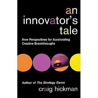 En Innovatörs Tale: nya perspektiv för att påskynda kreativa genombrott (Business)