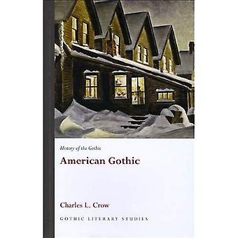 History of the Gothic: American Gothic (Gothic Literary Studies)