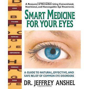 Smart Medicine for Your Eyes: A Guide to Safe and Effective Relief of Common Eye Disorders