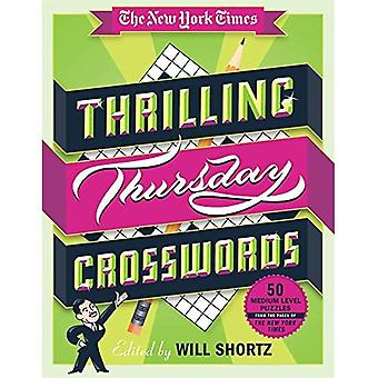 The New York Times Thrilling Thursday Crosswords: 50 Medium-Level Puzzles from the Pages of the New York Times...