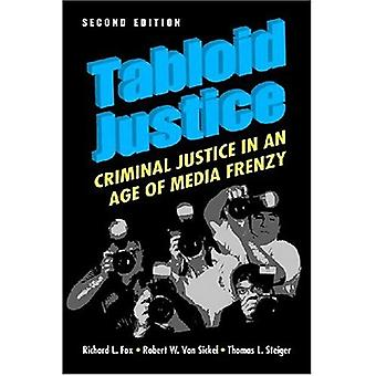 Tabloid Justice: Criminal Justice in an Age of Media Frenzy