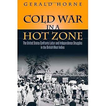 Kylmän sodan aktiivisen alueen: työ- ja itsenäisyyden kamppailut British Länsi-Intia