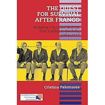 The Quest for Survival after Franco: Moderate Francoism and the Slow Journey to the Polls, 1964-1977