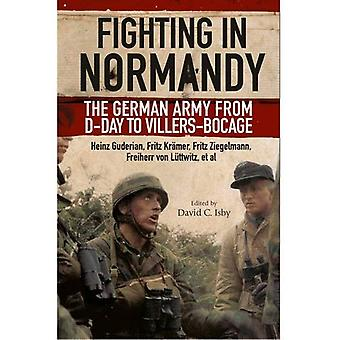 Fighting in Normandy: The German Army from D-Day to Villers-Bocage