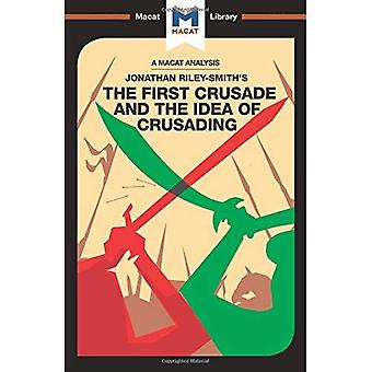The First Crusade and the Idea of Crusading (The Macat Library)