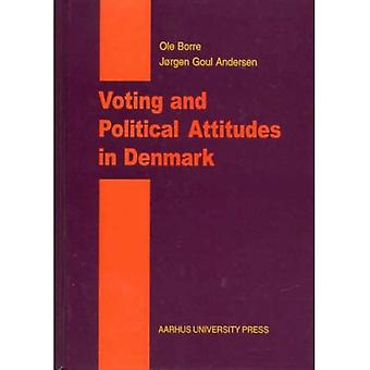 Voting and Political Attitudes in Denmark : A Study of the 1994 Election