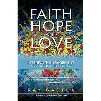 Faith, Hope and Love: Interfaith Engagement as Practical Theology