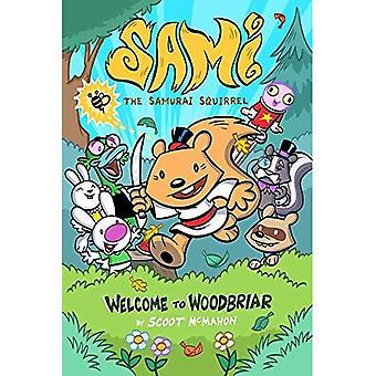 Sami the Samurai Squirrel: Welcome to Woodbriar