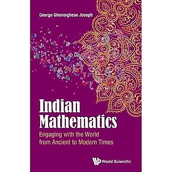 Indian Mathematics: Engaging� with the World from Ancient to Modern Times