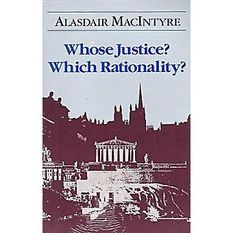 Whose Justice Which Rationality by MacIntyre & Alasdair