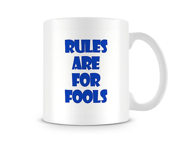 Rules Are For Fools Mug