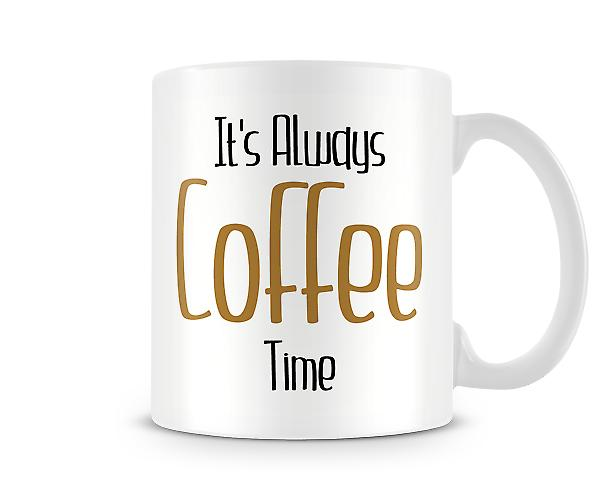 It's Always Coffee Time Printed Mug