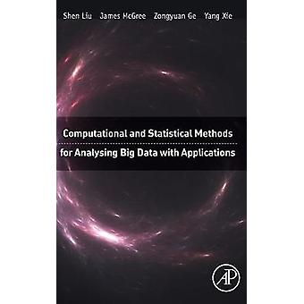 Computational and Statistical Methods for Analysing Big Data with Applications by Liu & Shen