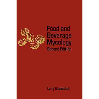 Mat og drikke mykologi av Beuchat & Larry R.
