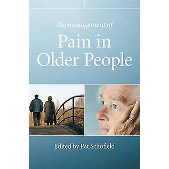 Management of Pain in Older Pe by Schofield