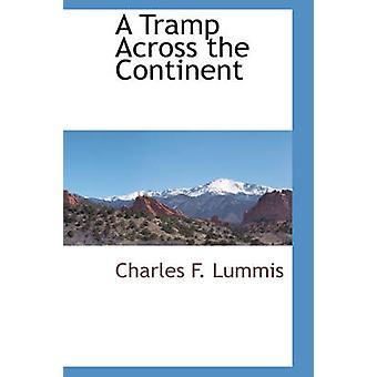 En Tramp på tværs af kontinentet af Lummis & Charles F.