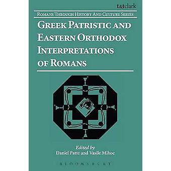 Grekiska patristiska och östra ortodoxa tolkningar av romarna av Patte & Daniel