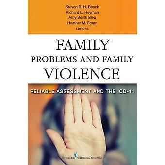 Family Problems and Family Violence Reliable Assessment and the ICD11 by Foran & Heather M.